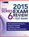 Wiley Series 6 Exam Review 2015 + Test Bank : The Investment Company Products/Variable Contracts Limited Representative Examination, Van Blarcom, Jeff, 1118857046