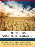 Deutsches Anonymenlexikon, Michael Holzmann and Hanns Bohatta, 1147637040