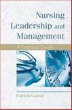 Nursing Leadership and Management : A Practical Guide, Carroll, Patricia L., 1401827047