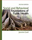 Social and Behavioral Foundations of Public Health, Coreil, Jeannine and Henderson, Joseph Neil, 1412957044