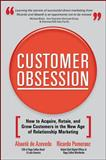 Customer Obsession : How to Acquire, Retain, and Grow Customers in the New Age of Relationship Marketing, de Azevedo, Abaete and Pomeranz, Ricardo, 0071497048
