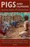 Pigs and Humans : 10,000 Years of Interaction, , 0199207046