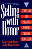 Selling with Honor, Lawrence M. Kohn and Joel Saltzman, 0425157040