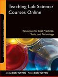Teaching Lab Science Courses Online : Resources for Best Practices, Tools, and Technology, Jeschofnig, Peter and Jeschofnig, Linda, 0470607041
