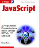JavaScript : A Programmer's Companion from Basic Through DHTML, CSS and DOM, Koch, Stefan, 0470847042