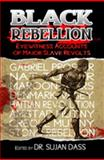 Black Rebellion : Eyewitness Accounts of Major Slave Revolts, Understanding, Supreme, 0981617042