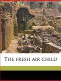 The Fresh Air Child, George Edward Hawes, 1149917040