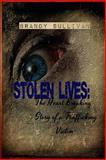 Stolen Lives: the Heart Breaking Story of a Trafficking Victim, Brandy Sullivan, 1492767042