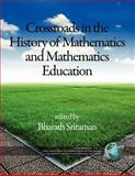 The Montana Mathematics Enthusiast Monographs in Mathematics Education Monograph 12, Crossroads in the History of Mathematics and Mathematics Educatio, , 1617357049