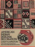 American Indian Design and Decoration, Le Roy H. Appleton, 0486227049