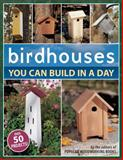 Birdhouses You Can Build in a Day, , 1558707042