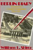 Berlin Diary : The Journal of a Foreign Correspondent, 1934-1941, Shirer, William L., 0316787043