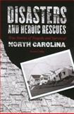 Disasters and Heroic Rescues of North Carolina, Scotti Cohn, 0762737042