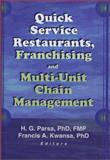 Quick Service Restaurants, Franchising, and Multi-Unit Chain Management, Francis A Kwansa, H.G. Parsa, 0789017040