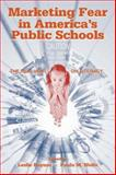 Marketing Fear in America's Public Schools : The Real War on Literacy, , 0805847049