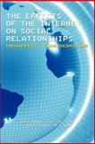 The Effects of the Internet on Social Relationships, Joan D. Atwood and Conchetta Gallo, 1462047041