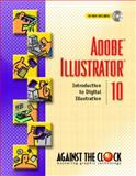 Adobe Illustrator 10 : Introduction to Digital Illustration, Ellenn Behovian Against The Clock, 013048704X