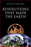 Revolutions That Made the Earth, Lenton, Tim and Watson, Andrew, 0199587043