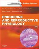 Endocrine and Reproductive Physiology : Mosby Physiology Monograph Series (with Student Consult Online Access), White, Bruce and Porterfield, Susan, 0323087043