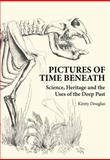 Pictures of Time Beneath, Kirsty Douglas, 064309704X