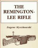The Remington-Lee Rifle, Eugene Myszkowski, 1880677040