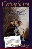 Getting Simon : Two Gay Doctors' Journey to Fatherhood, Morgen, Kenneth B., 1883647045