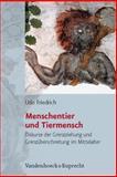 Menschentier und Tiermensch : Diskurse der Grenzziehung und Grenzüberschreitung im Mittelalter. Historische Semantik 5, Friedrich, Udo, 352536704X