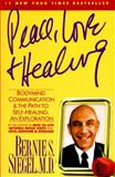 Peace, Love and Healing, Bernie S. Siegel, 0060917059
