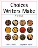 Choices Writers Make : A Guide, DeRosa, Susan L. and Ferruci, Stephen A., 0205617050