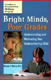Bright Minds, Poor Grades, Michael D. Whitley, 0399527052