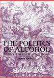 The Politics of Alcohol : A History of the Drink Question in England, Nicholls, James, 0719077052