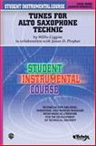 Student Instrumental Course Tunes for Alto Saxophone Technic, Willis Coggins and James D. Ployhar, 0757907059