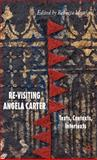 Re-Visiting Angela Carter : Texts, Contexts, Intertexts, , 1403997055