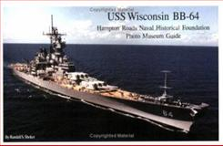 USS Wisconsin : Hampton Roads Naval Historical Foundation Photo Museum Guide, Randall S. Shoker, 1930127057