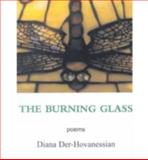 The Burning Glass, Diana Der-Hovanessian, 1931357056