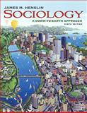 Sociology : A down-to-Earth Approach (with MySocLab with E-Book Student Access Code Card), Henslin, James M., 0205777058