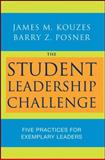 The Student Leadership Challenge : Five Practices for Exemplary Leaders, Kouzes, James M. and Posner, Barry Z., 0470177055