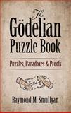 The Godelian Puzzle Book, Raymond M. Smullyan, 0486497054