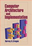 Computer Architecture and Implementation, Cragon, Harvey G., 0521657059