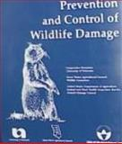 Prevention and Control of Wildlife Damage : A Handbook for People Who Deal with Wildlife Damage Problems, Scott E. Hygnstrom, 0788137050