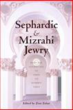 Sephardic and Mizrahi Jewry : From the Golden Age of Spain to Modern Times, , 0814797059