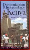 Decolonization and Independence in Kenya, 1940-93, William R. Ochieng', 0852557051