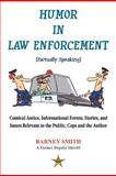 Humor in Law Enforcement [Factually Speaking], Barney Smith, 1469187051