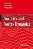Vorticity and Vortex Dynamics, Wu, Jie-Zhi and Ma, Hui-Yang, 3642067050