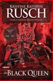 The Black Queen: the Sixth Book of the Fey, Kristine Rusch, 0615797059