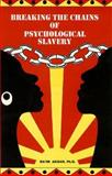 Breaking the Chains of Psychological Slavery, Akbar, Na'im, 0935257055