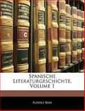 Spanische Literaturgeschichte, Volume 2, Rudolf Beer, 1141387050