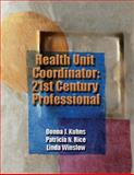 Health Unit Coordinator : 21st Century Professional, Kuhns, Donna J. and Rice, Patricia Noonan, 1401827055