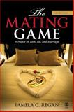 The Mating Game : A Primer on Love, Sex, and Marriage, Regan, Pamela C., 1412957052