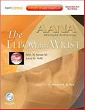 AANA Advanced Arthroscopy: the Wrist and Elbow : Expert Consult: Online, Print and DVD, Field, Larry D. and Savoie, Felix H., III, 143770705X